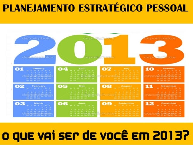 O que vai ser de você em 2013