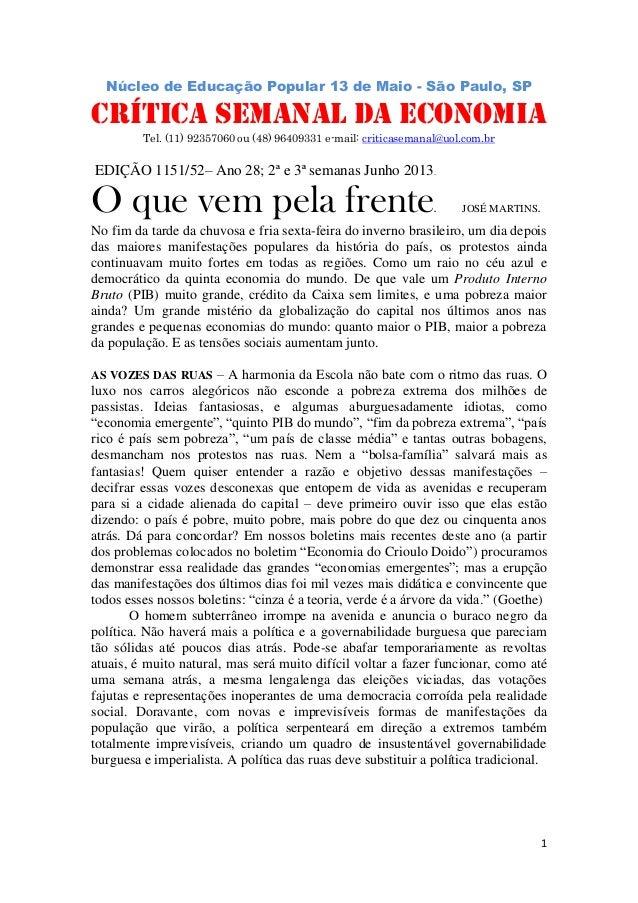 1 Núcleo de Educação Popular 13 de Maio - São Paulo, SP. CRÍTICA SEMANAL DA ECONOMIA Tel. (11) 92357060 ou (48) 96409331 e...