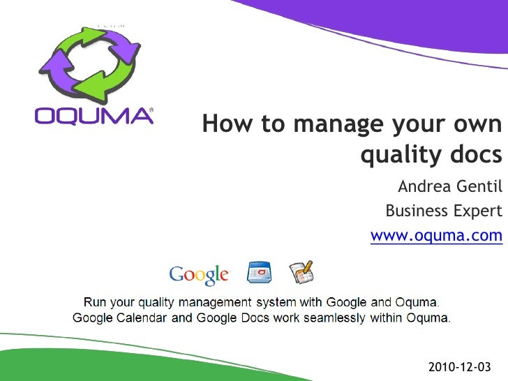 How to manage your own           quality docs              Andrea Gentil             Business Expert            www.oquma....