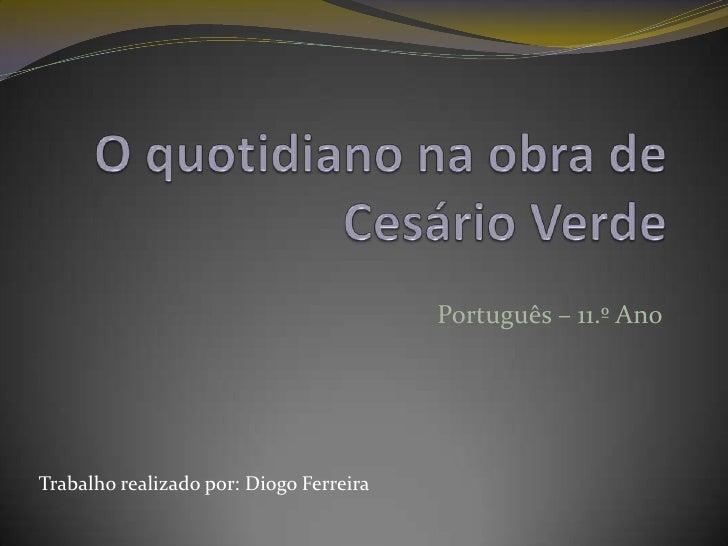 Português – 11.º AnoTrabalho realizado por: Diogo Ferreira