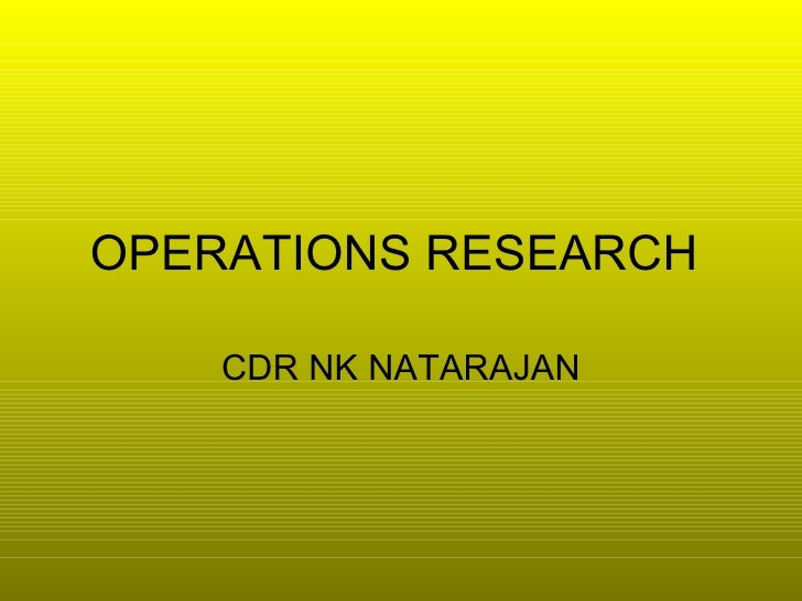 OPERATIONS RESEARCH  CDR NK NATARAJAN