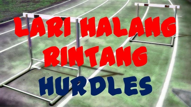 LARI HALANG RINTANG hurdles