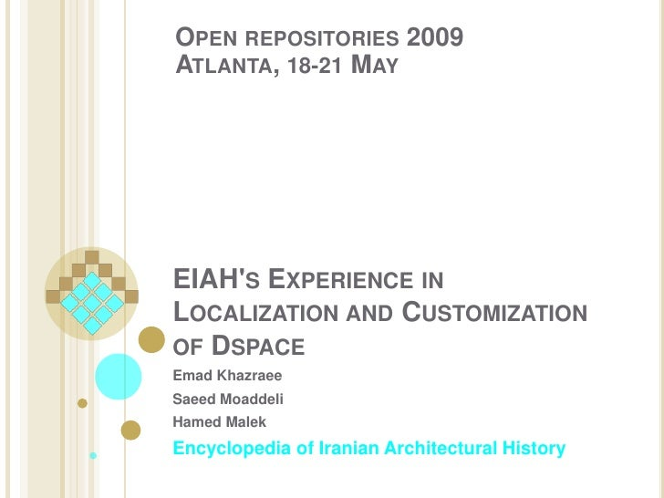 EIAH's Experience in Localization and Customization of Dspace<br />Open repositories 2009 Atlanta, 18-21 May<br />Ema...