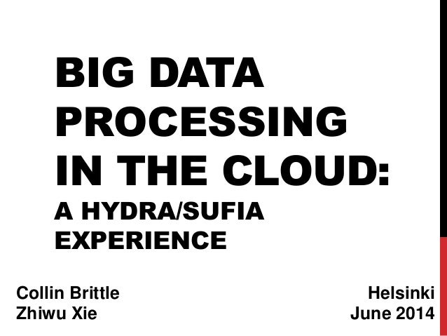Big Data Processing in the Cloud: A Hydra/Sufia Experience