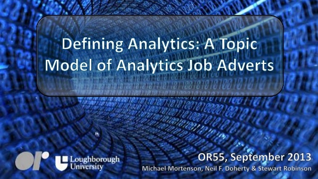 A Topic Model of Analytics Job Adverts (Operational Research Society Annual Conference, Sept 2013)