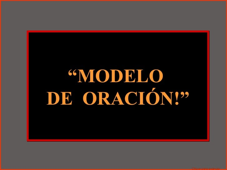 """ MODELO  DE  ORACIÓN!"" Clique para avançar"
