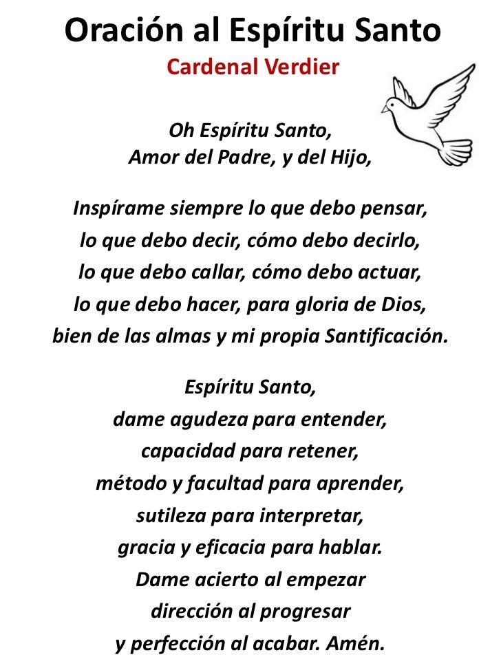 Oración al Espíritu Santo            Cardenal Verdier           Oh Espíritu Santo,        Amor del Padre, y del Hijo,  Ins...