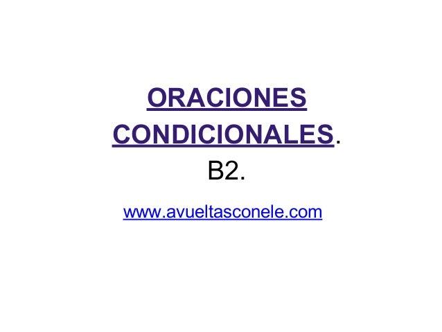 ORACIONES CONDICIONALES. B2. www.avueltasconele.com