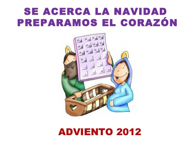 SE ACERCA LA NAVIDADPREPARAMOS EL CORAZÓN     ADVIENTO 2012