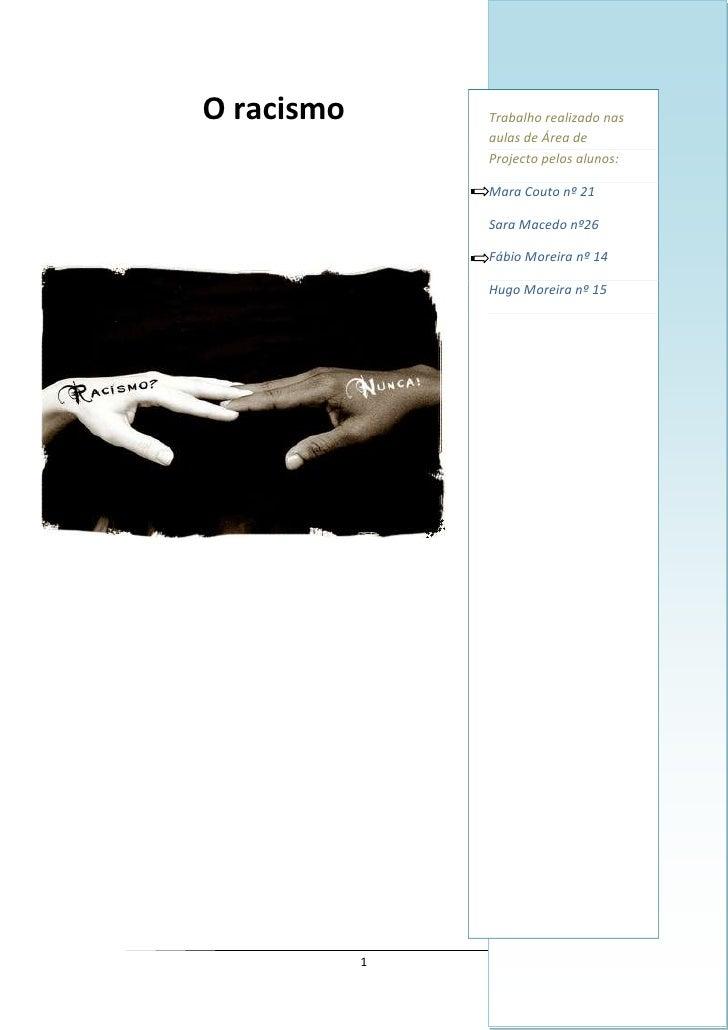 O racismo<br />-7277101207770Trabalho realizado nas aulas de Área de Projecto pelos alunos:Mara Couto nº 21Sara Macedo nº2...