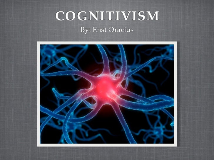COGNITIVISM  By: Enst Oracius
