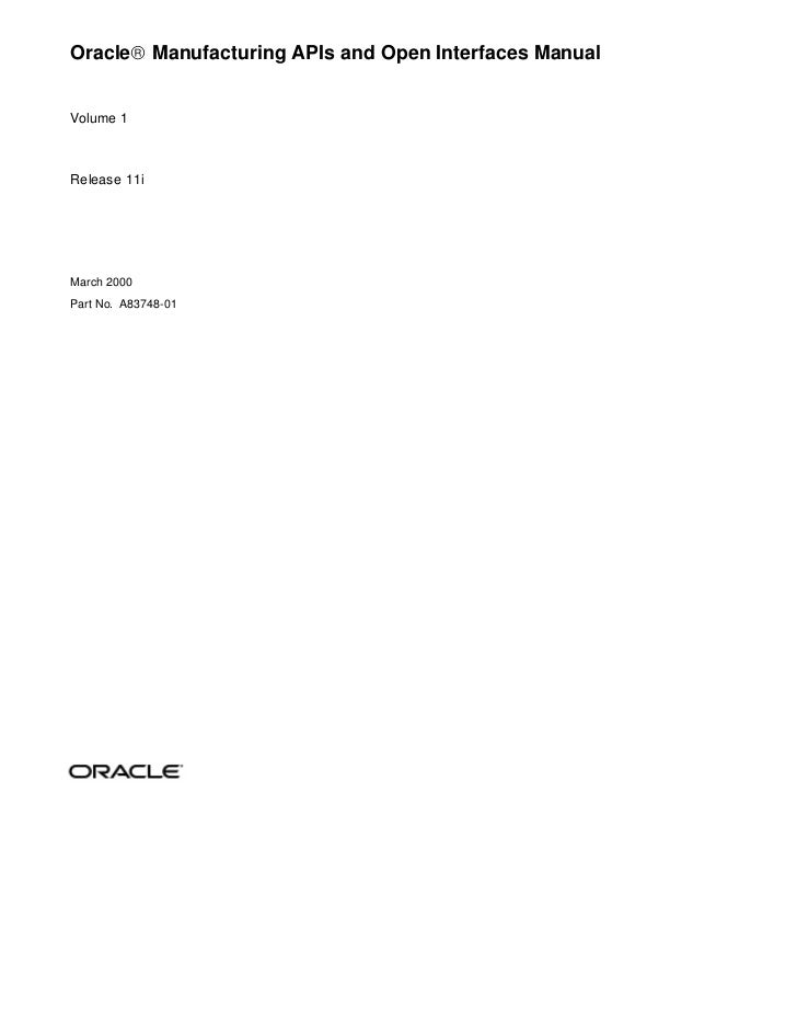 Oracle® Manufacturing APIs and Open Interfaces ManualVolume 1Release 11iMarch 2000Part No. A83748-01