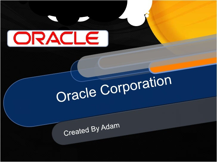 Oracle Corporation<br />Created By Adam<br />