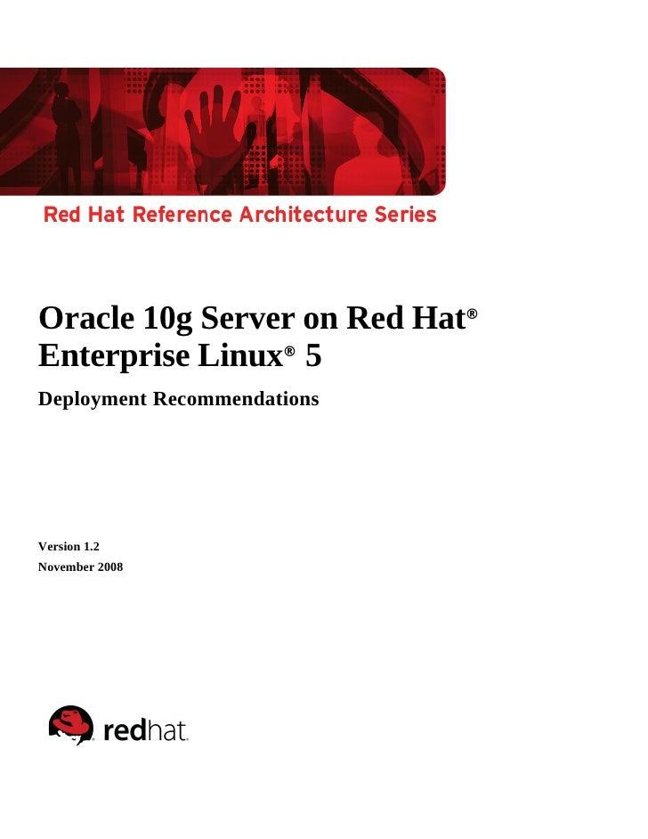 Oracle 10g Server on Red Hat®Enterprise Linux® 5Deployment RecommendationsVersion 1.2November 2008