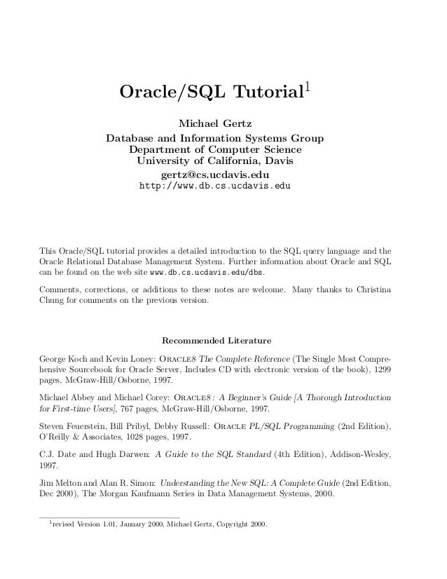 Oracle/SQL Tutorial1                                   Michael Gertz                      Database and Information Systems...