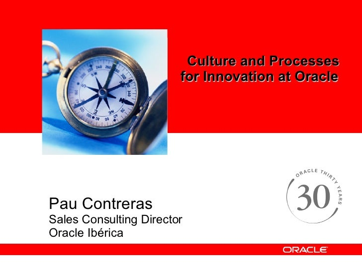 Pau Contreras Sales Consulting Director Oracle Ibérica Culture and Processes for Innovation at Oracle