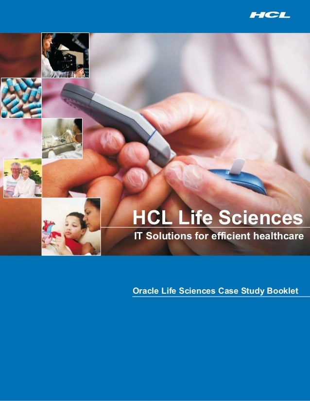 HCL Life Sciences IT Solutions for efficient healthcare Oracle Life Sciences Case Study Booklet