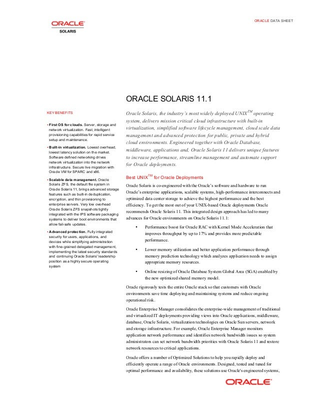 ORACLE DATA SHEET  ORACLE SOLARIS 11.1 KEY BENEFITS • First OS for clouds. Server, storage and  network virtualization. Fa...