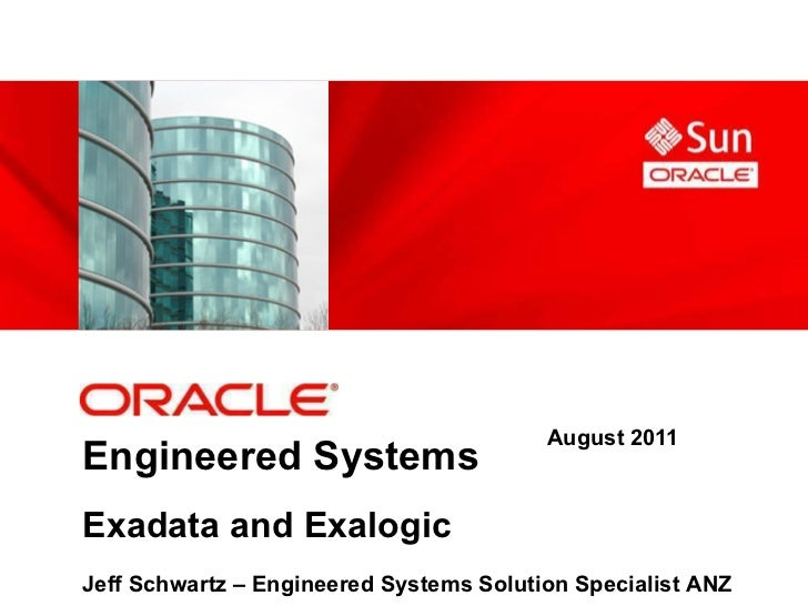 Oracle Systems _ Jeff Schwartz _ Engineering Solutions Exadata - Exalogic.pdf