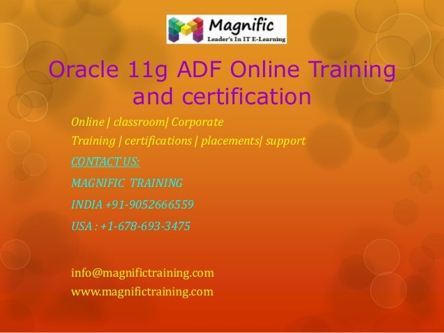 Oracle 11g ADF Online Training and certification Online   classroom  Corporate Training   certifications   placements  sup...