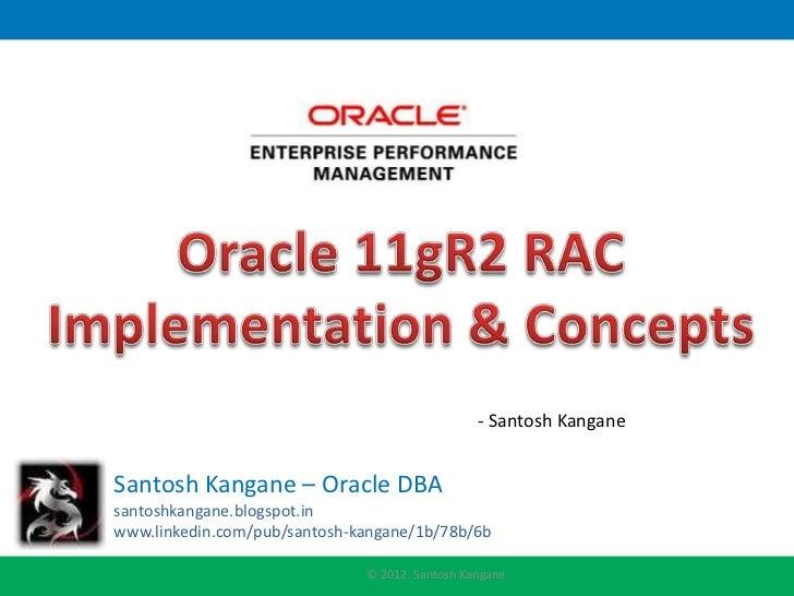 - Santosh KanganeSantosh Kangane – Oracle DBAsantoshkangane.blogspot.inwww.linkedin.com/pub/santosh-kangane/1b/78b/6b     ...