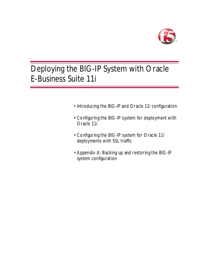 Deploying the BIG-IP System with OracleE-Business Suite 11i            • Introducing the BIG-IP and Oracle 11i configurati...