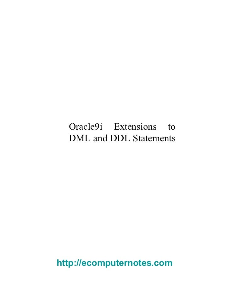 Oracle9i Extensions to DML and DDL Statements  http://ecomputernotes.com