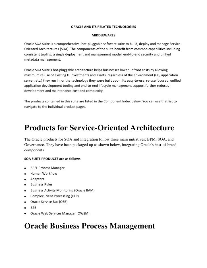ORACLE AND ITS RELATED TECHNOLOGIES                                              MIDDLEWARESOracle SOA Suite is a comprehe...