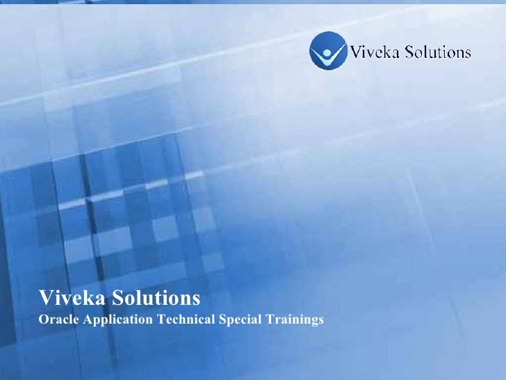 Viveka Solutions Oracle Application Technical Special Trainings