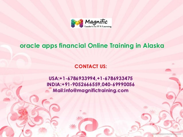oracle apps financial Online Training in Alaska CONTACT US: USA:+1-6786933994,+1-6786933475 INDIA:+91-9052666559,040-69990...