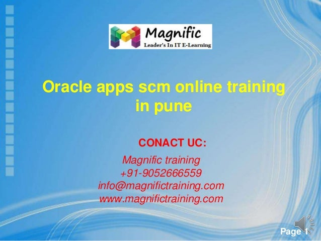Page 1 CONACT UC: Magnific training +91-9052666559 info@magnifictraining.com www.magnifictraining.com Oracle apps scm onli...