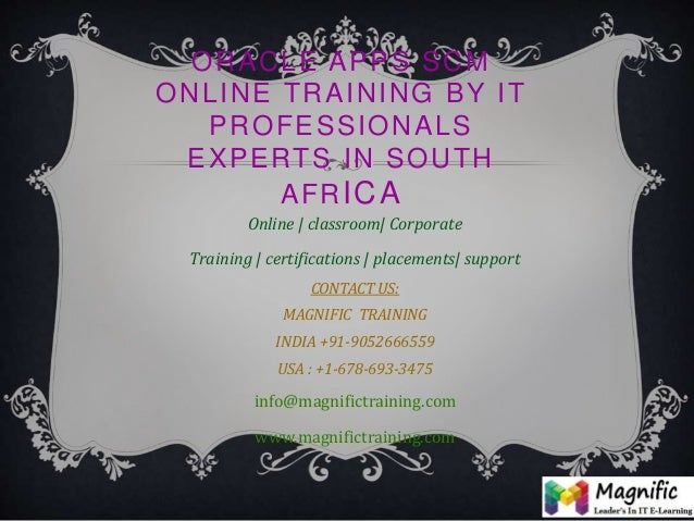 ORACLE APPS SCM ONLINE TRAINING BY IT PROFESSIONALS EXPERTS IN SOUTH AFRICA Online | classroom| Corporate Training | certi...