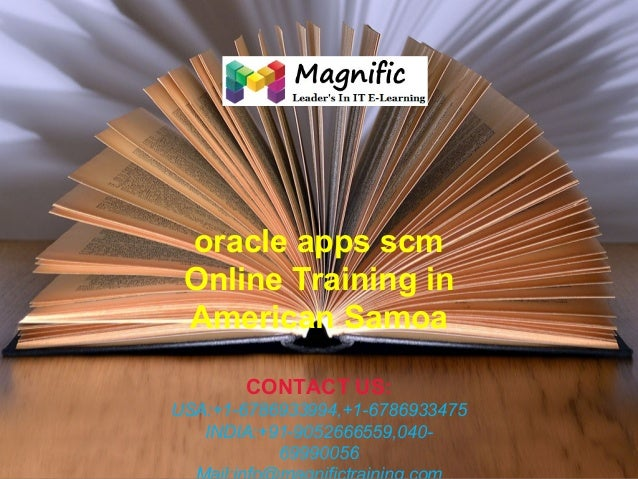 oracle apps scm Online Training in American Samoa CONTACT US: USA:+1-6786933994,+1-6786933475 INDIA:+91-9052666559,0406999...