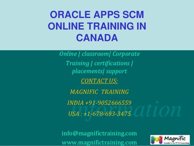 information ORACLE APPS SCM ONLINE TRAINING IN CANADA Online | classroom| Corporate Training | certifications | placements...