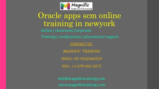 Oracle apps scm online training in newyork Online | classroom| Corporate Training | certifications | placements| support C...