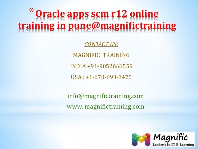 Oracle apps scm r12 online training in pune@magnifictraining