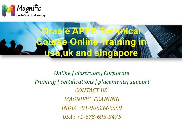 Oracle APPS Technical Course Online Training in usa,uk and singapore Online | classroom| Corporate Training | certificatio...