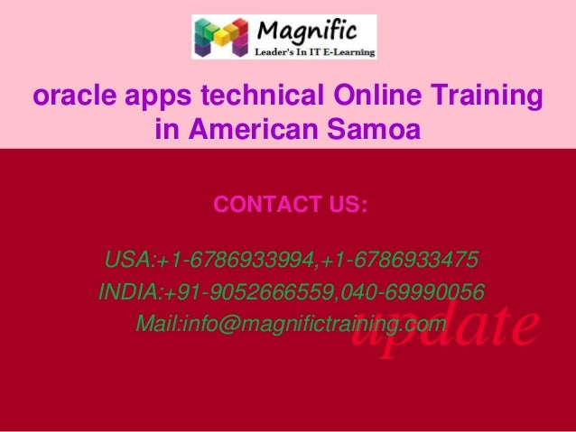 oracle apps technical Online Training in American Samoa CONTACT US:  USA:+1-6786933994,+1-6786933475 INDIA:+91-9052666559,...
