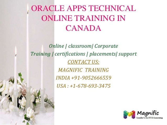 ORACLE APPS TECHNICAL ONLINE TRAINING IN CANADA Online | classroom| Corporate Training | certifications | placements| supp...