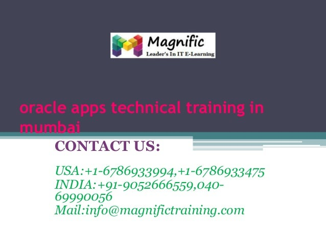 oracle apps technical training in mumbai CONTACT US: USA:+1-6786933994,+1-6786933475 INDIA:+91-9052666559,04069990056 Mail...
