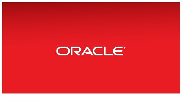 Copyright © 2014 Oracle and/or its affiliates. All rights reserved. 1