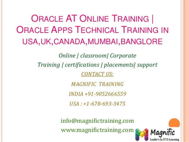 ORACLE AT ONLINE TRAINING | ORACLE APPS TECHNICAL TRAINING IN USA,UK,CANADA,MUMBAI,BANGLORE Online | classroom| Corporate ...