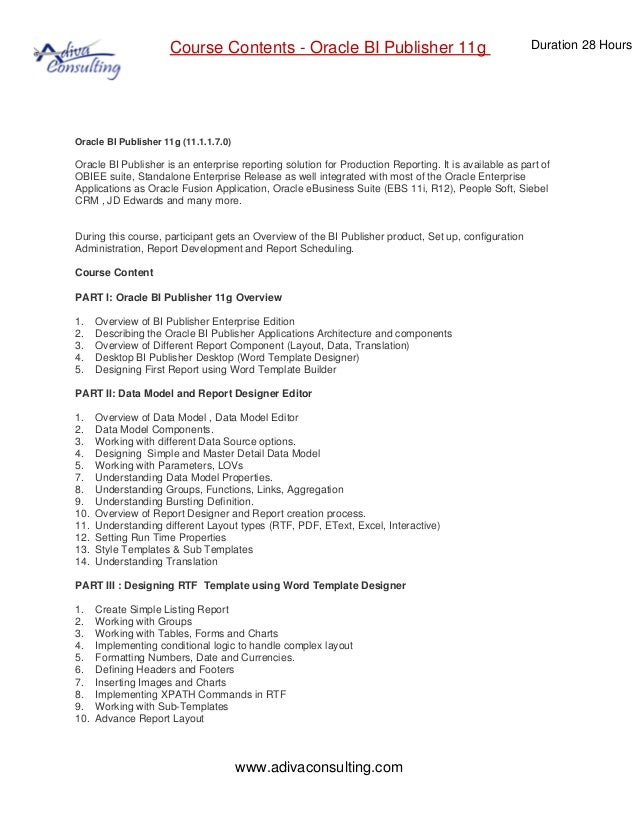 Course Contents - Oracle BI Publisher 11g Duration 28 Hours www.adivaconsulting.com Oracle BI Publisher 11g (11.1.1.7.0) O...