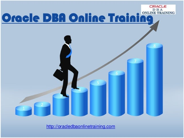 Oracle DBA Online Training 8 7 6 5  4 3 1  2  http://oracledbaonlinetraining.com