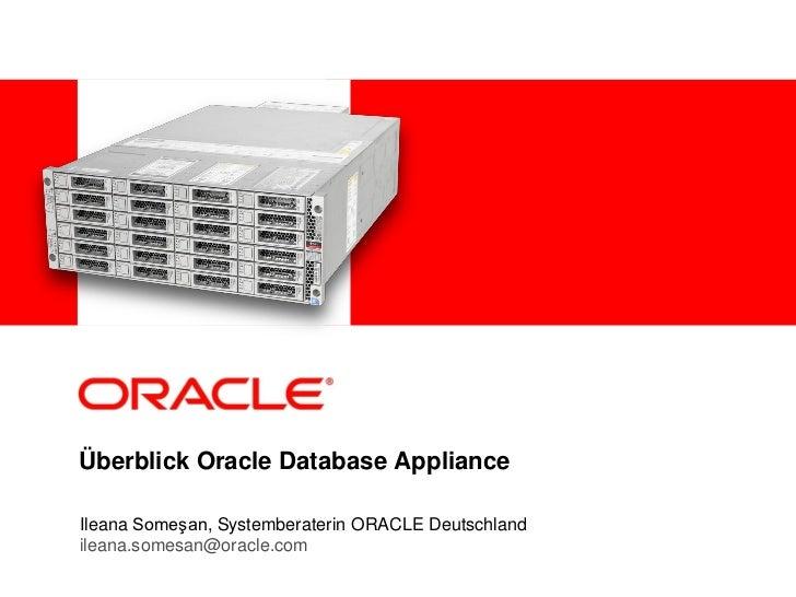 <Insert Picture Here>Oracle Database ApplianceProduktvorstellung für Oracle PartnerIleana Someşan, Systemberaterin ORACLE ...