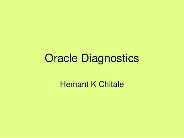Oracle Diagnostics Hemant K Chitale