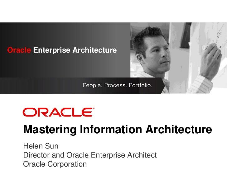 Mastering Information Architecture, Oracle Enterprise Architects