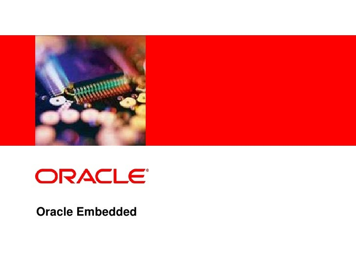 <Insert Picture Here>     Oracle Embedded