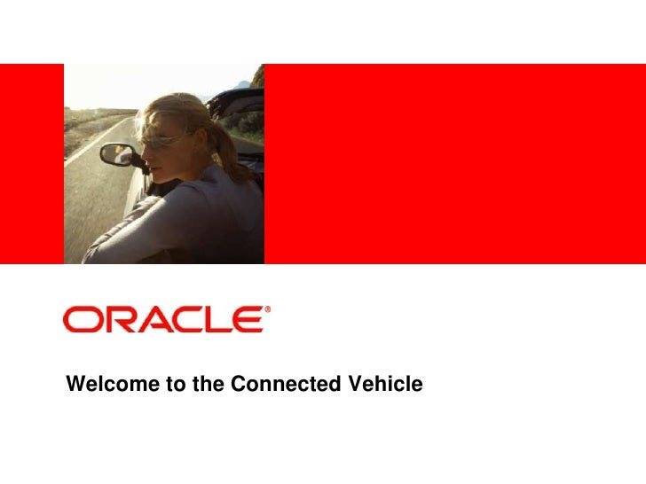 Welcome to the Connected Vehicle<br />