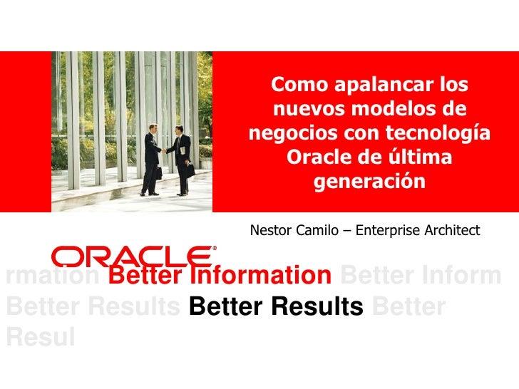 Oracle: Como apalancar los nuevos modelos de negocios con tecnología Oracle de última generación